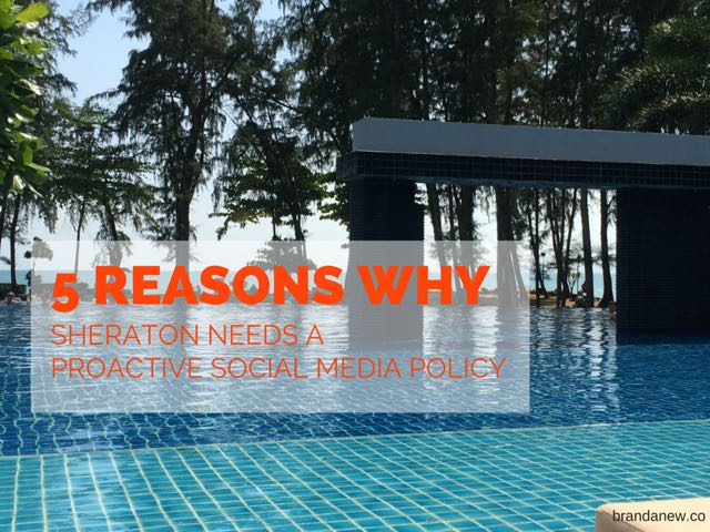 5 reasons why sheraton hotel needs a proactive social media approach