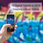 10 Digital Trends Getting the Most Buzz Online (And What They Mean for You)