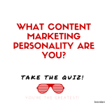 What Content Marketing Personality Are You – Quiz