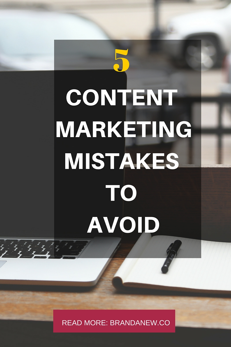 5 Common Mistakes Made By Content Marketing Beginners BRANDANEW