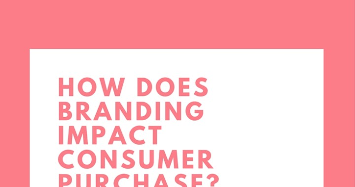 How Does Branding Impact Consumer Purchase Decisions? Brandanew