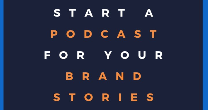 How To Make Audio Stories Using Podcasts To Tell Your Brand Story Brandanew