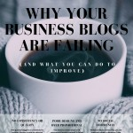 3 Reasons Your Corporate Blogs Are Not Working And How You Can Improve