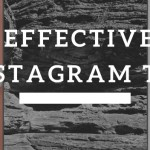 5 Simple And Effective Tips On How You Can Improve Your Instagram Presence Today