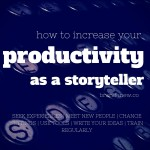 How To Increase Your Productivity As A Storyteller