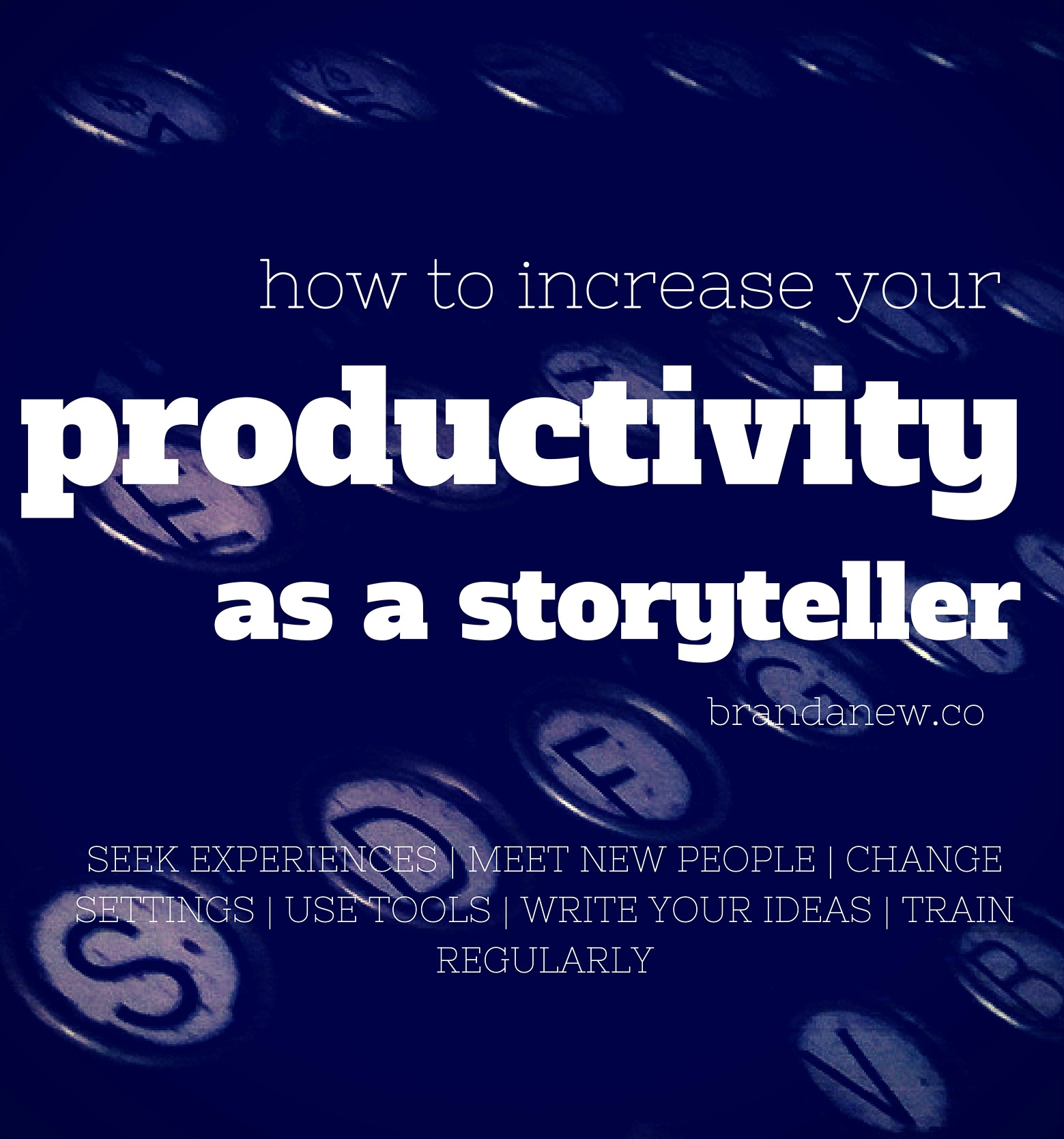 How To Increase Your Productivity As A Storyteller Brandanew