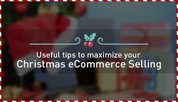 6 Useful Tips To Maximize Your eCommerce Sales During Christmas