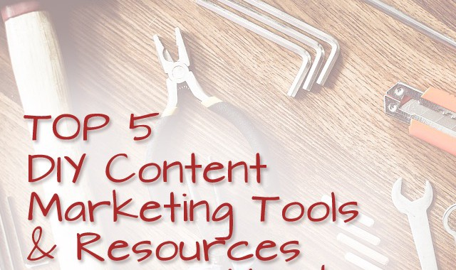top 5 DIY Content Marketing tools and resources