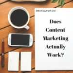 Does Content Marketing Actually Work?