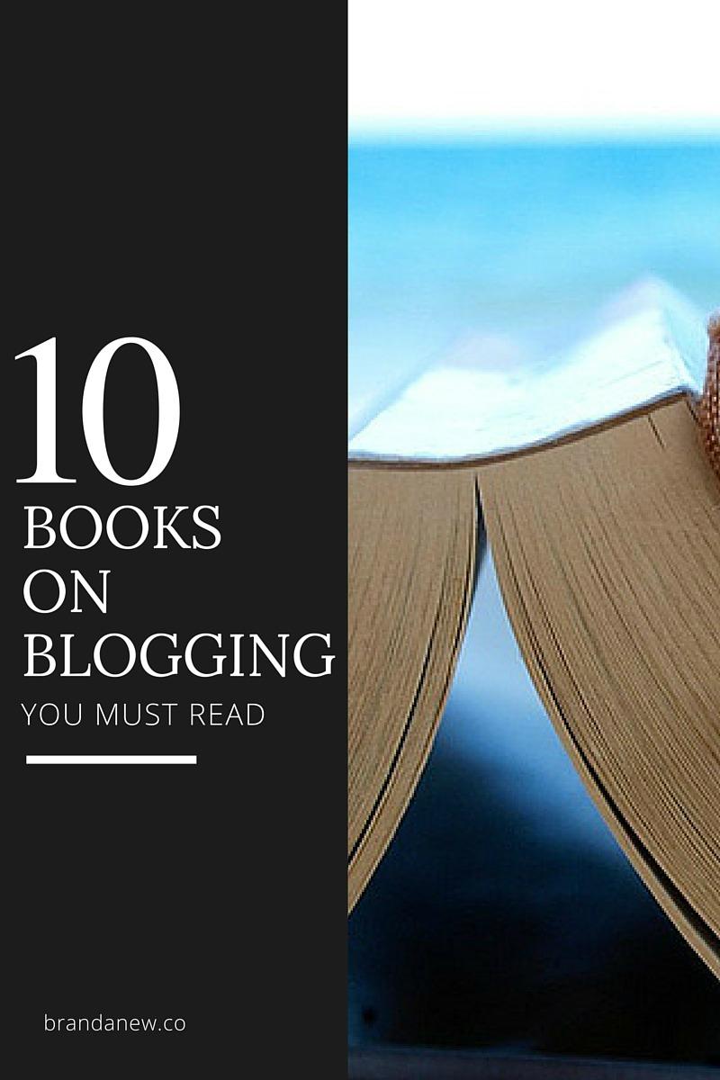 You Must: 10 Amazing Books On Blogging You Must Read