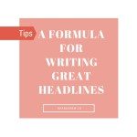 5 Tips And A Formula For Writing Amazing Headlines For Your Posts!