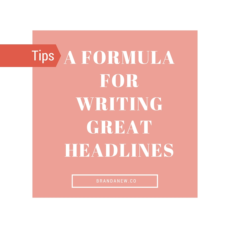 5 Tips And A Formula For Writing Amazing Headlines For Your Posts
