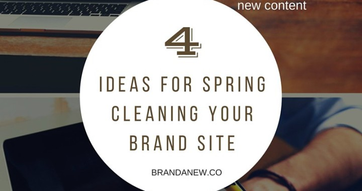 How to Spring Clean Your Brand Website And Why Brandanew