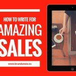 How to Write For Amazing Sales: Don't Be Sorry!