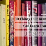 10 Things Your Brand Can Learn From Children's Stories