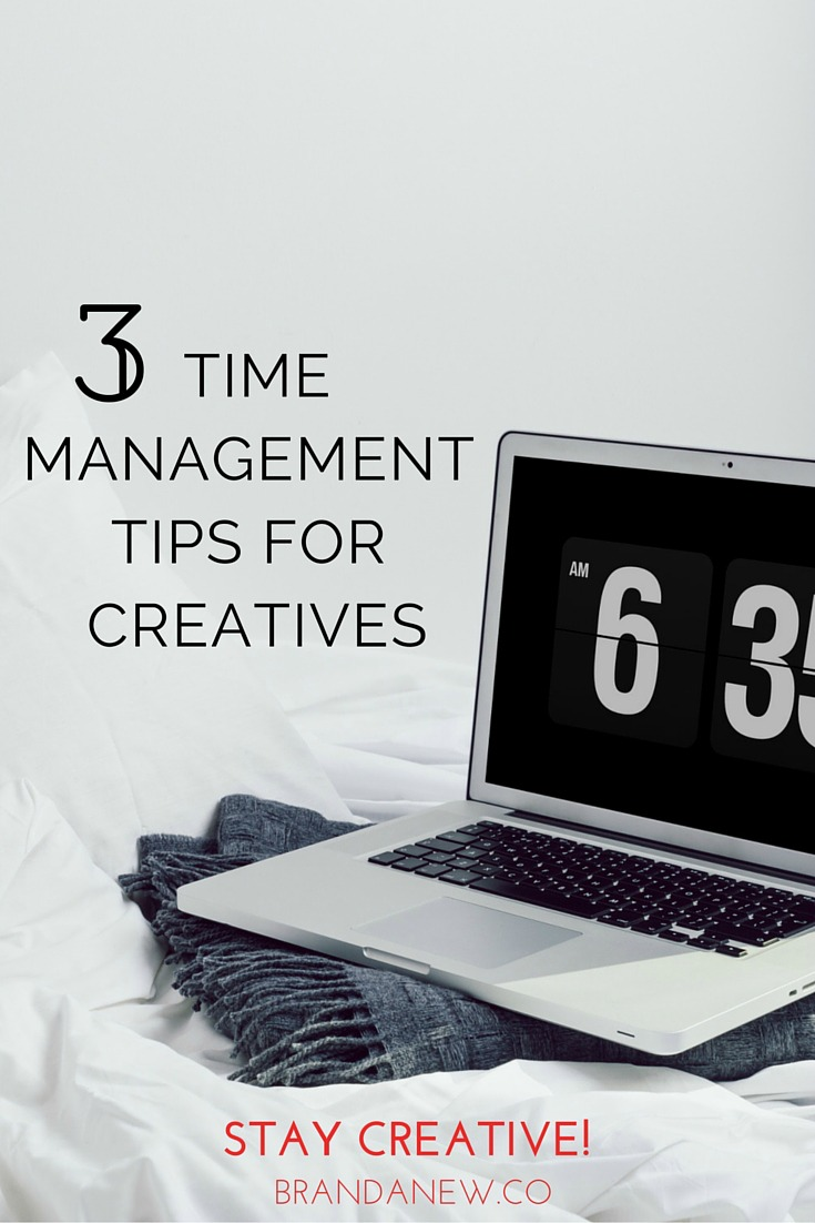 3 Simple Time Management Tips For Creatives That Work brandanew