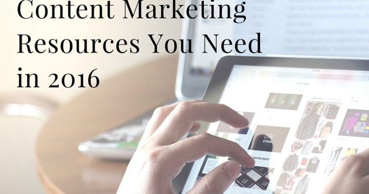 Top 50 Content Marketing Resources You Need In 2016