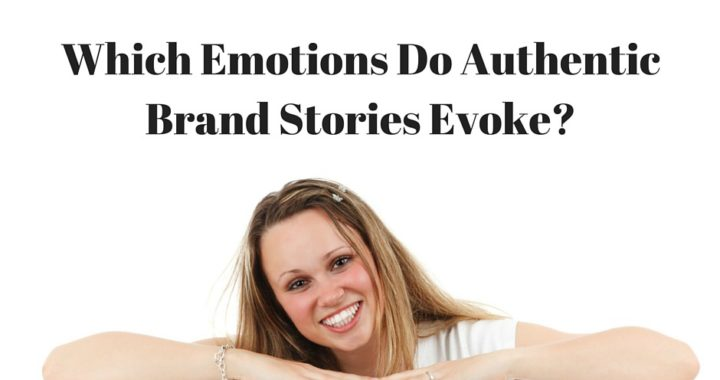 Which Emotions Do Authentic Brand Stories Evoke