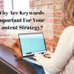 Why Are Keywords Important For Your Social & Content Strategy?