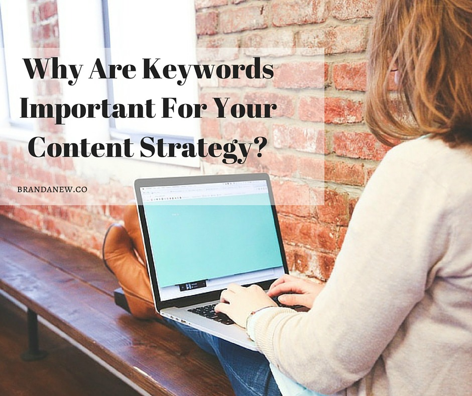 Why Are Keywords Important For Your Social & Content Strategy