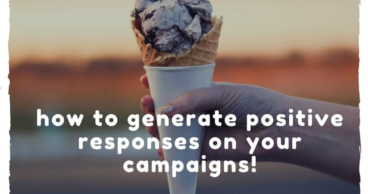 3 Best Practices of Generating Positive Content Via Campaigns