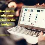 How Social Media Marketing Can Ruin Your Budget