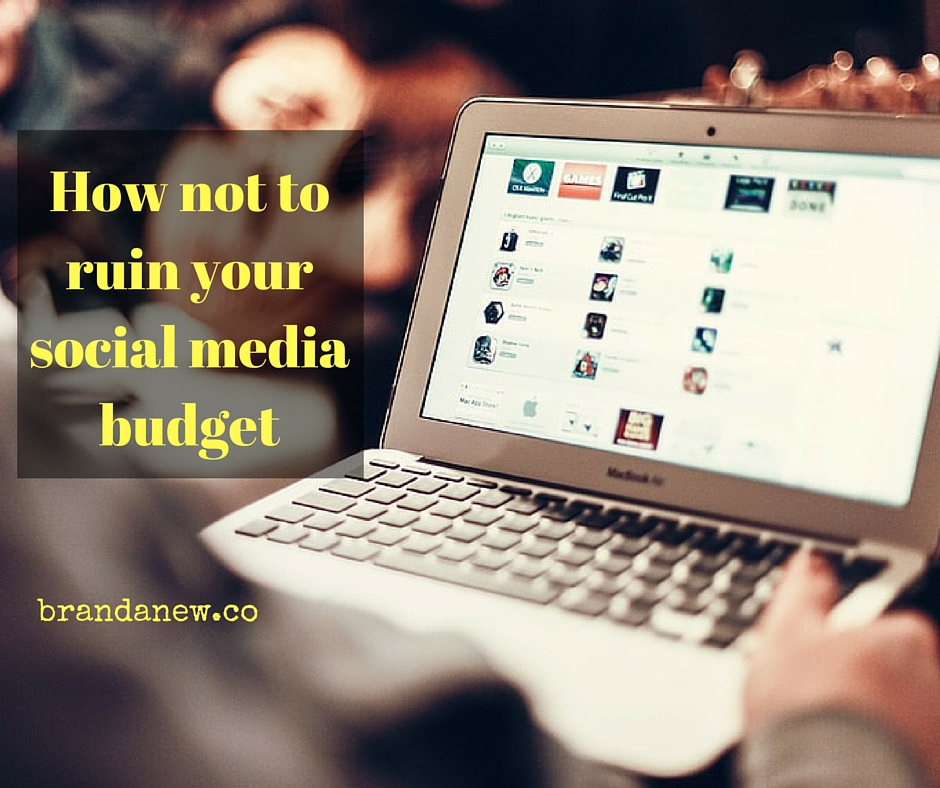How to not ruin your social media budget