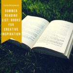 Summer Reading List: My Top 7 Books For Creative Inspiration