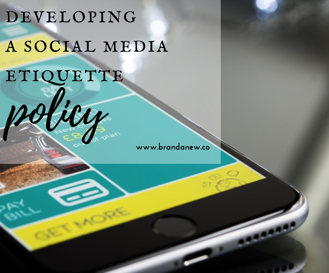 Does Your Brand Have A Social Media Etiquette Policy