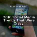 2016 Social Media Trends And Statistics That Were Crazy!