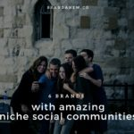 6 Brands That've Created Business Value Via Niche Social Communities