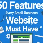 50 Must Have Features to Include in Your Small Business Website
