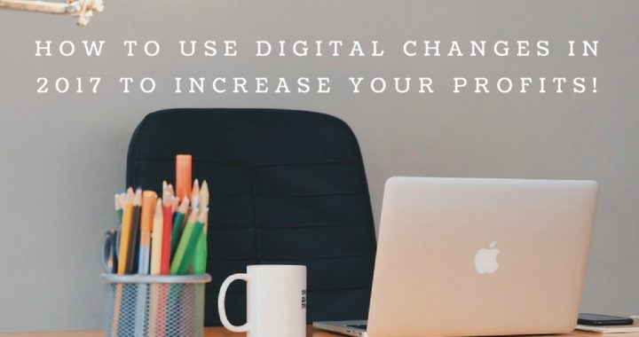 how-smb-owners-can-utilize-digital-changes-in-2017-to-increase-profits