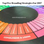 Top Five Branding Strategies You Can Leverage in 2017