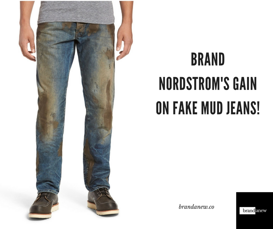 What Does the Nordstrom Brand Gain Out of Fake Mud Jeans?
